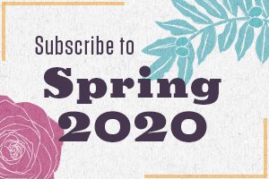 Subscribe to Spring 2020!